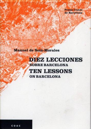 Diez Lecciones Sobre Barcelona/Ten Lessons on Barcelona por Manuel De Sola Morales
