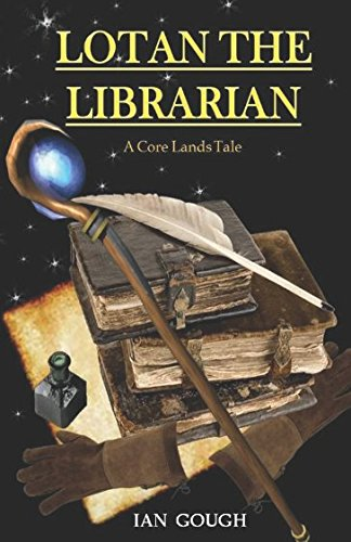 lotan-the-librarian-a-core-lands-tale-core-lands-tales