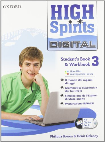 High spirits digital. Student's book-Workbook-Mydigitalbook 2.0. Per la Scuola media. Con CD-ROM. Con espansione online: 3