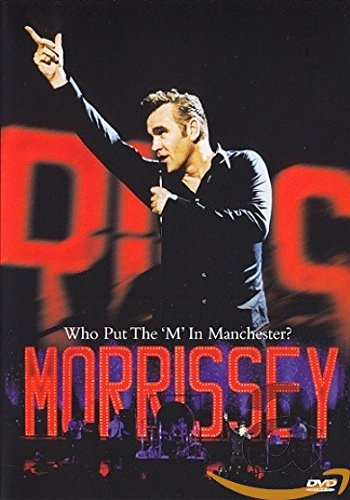 Morrissey - Who Put the 'M' in Manchester?