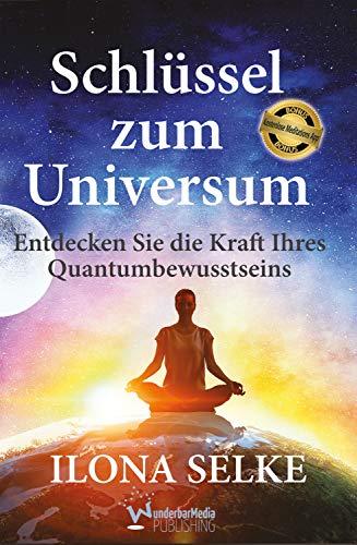 Schlüssel zum Universum: Entdecken Sie die Kraft Ihres Quantum-Bewusstseins