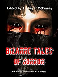 Bizarre Tales of Horror: A Paranormal Horror Anthology