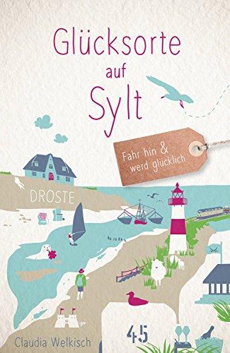 Glücksorte auf Sylt: Fahr hin und werd glücklich