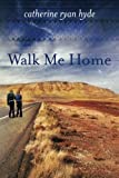 Walk Me Home (English Edition)