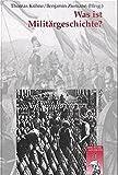 Was ist Militärgeschichte? (Krieg in der Geschichte)