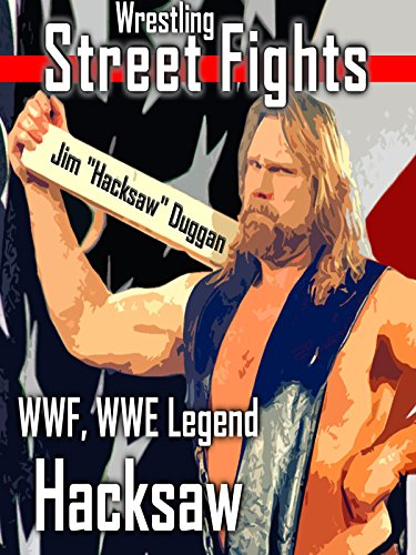wrestling-street-fights-by-wwf-wwe-legend-hacksaw-ov