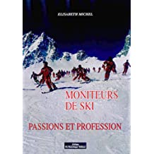 Moniteurs de ski : Passions et profession