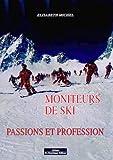 Moniteurs de ski - Passions et profession