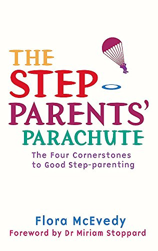 The Step-Parents' Parachute: The Four Cornerstones of Good Step-parenting por Flora McEvedy