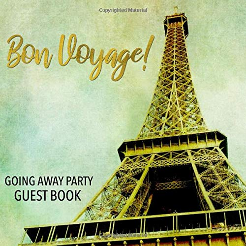 Bon Voyage! Going Away Party Guest Book: Vintage Style Eiffel Tower Guestbook - Sign In Memory Book for Someone Moving Away or Going on a Trip - Paris ... Message and Lines for Name and Address (Tower Paris Party Supplies Eiffel)