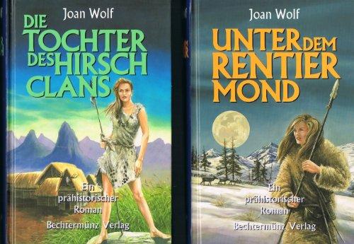 JOAN WOLF - Die Tochter des Hirsch-Clans / Unter dem Rentiermond. Zwei prähistorische Romane -