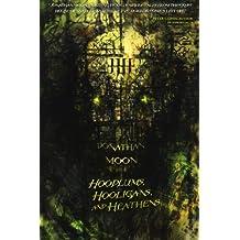Hoodlums, Hooligans, and Heathens