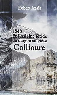 Et l'haleine fétide du dragon empesta Collioure  par Robert Azaïs