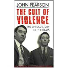 The Cult Of Violence : The Untold Story Of The Krays : by Pearson. John ( 2002 ) Paperback