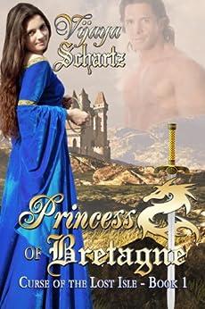 Princess of Bretagne (Curse of the Lost Isle Book 1) by [Schartz, Vijaya]