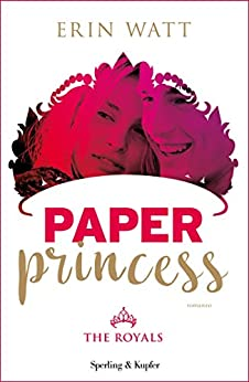 Paper Princess (versione italiana) (The Royals Vol. 1) di [Watt, Erin]