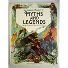 An Illustrated Treasury of Myths and Legends by BRENDA RALPH LEWIS, VICTOR AMBRUS (ILLUSTRATOR)' 'JAMES RIORDAN (1987-08-01)