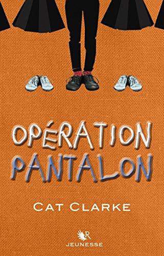 Opération Pantalon par [CLARKE, Cat]