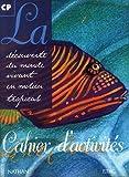 La découverte du monde vivant en milieu tropical, CP cahier d'activités