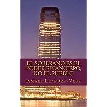 El soberano es el poder financiero, no el pueblo (Filosofía del Derecho nº 1) (Spanish Edition)