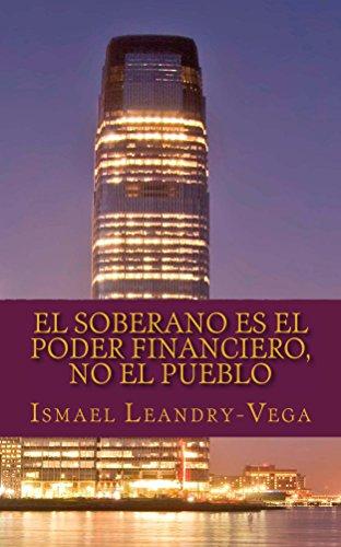 El soberano es el poder financiero, no el pueblo (Filosofía del Derecho nº 1) por Ismael Leandry-Vega
