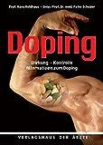 Doping: Wirkung - Nebenwirkung - Kontrolle - Alternativen zum Doping