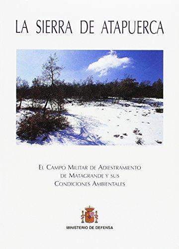 La Sierra de Atapuerca: el campo militar de adiestramiento de Matagrande y sus condiciones ambientales