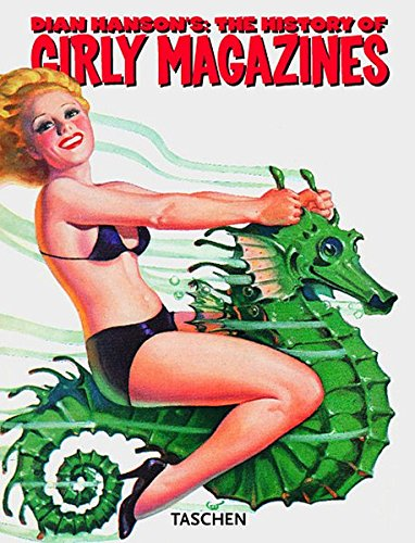 History of Girly Magazines: Pin-ups from the 19th Century to the 1960s (Klotz)