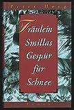 Fräulein Smillas Gespür für Schnee. Aus dem Dänischen von Monika Wesemann - Peter Høeg