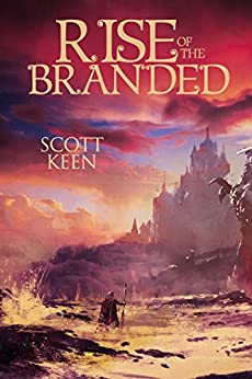 Rise of the Branded (The Scar of the Downers Book 2) by [Keen, Scott]