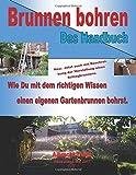 Brunnen bohren - Das Handbuch: