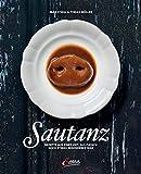 Sautanz: Rezepte aus einer Zeit, in der Fleisch noch etwas Besonderes war