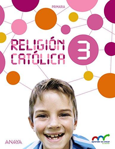 Religión católica 3 (aprender es crecer en conexión)