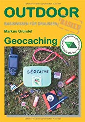 Geocaching: Basiswissen für Draussen (OutdoorHandbuch)