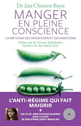 Manger en pleine conscience : La méthode des sensations et des émotions (1CD audio) por Jan Chozen Bays