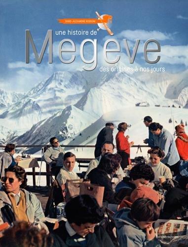 Une histoire de Megève, des origines à nos jours