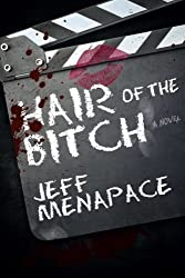 Hair of the Bitch by Jeff Menapace (2014-07-02)