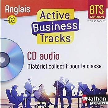 Anglais BTS Tertiaire B2 Active Business tracks : 1re et 2eme années (1CD audio)