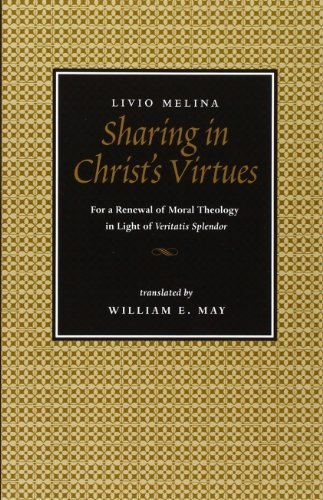 Sharing in Christ's Virtues: For the Renewal of Moral Theology in Light of Veritatis Splendor by Livio Melina (2001-04-30)