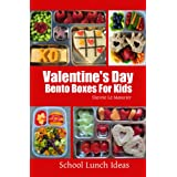 Valentine's Day Bento Boxes For Kids (School Lunch Ideas) (English Edition)