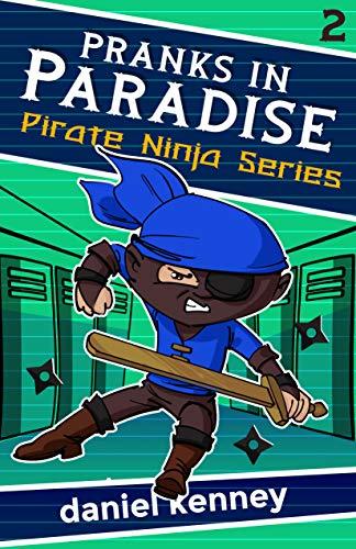 Pranks in Paradise (Pirate Ninja Book 2) (English Edition ...