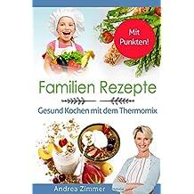Familien Rezepte! Mit Punkten! Gesund Kochen mit dem Thermomix