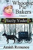 Whoopie Pie Bakers: Volume Nine: Amish Romance (Whoopie Pie Bakers series Book 9)