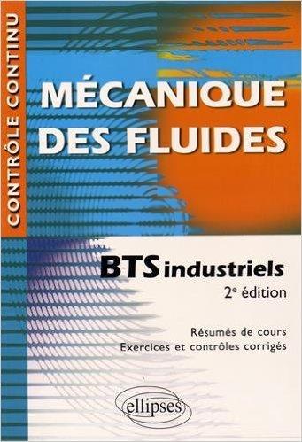 Mécanique des Fluides BTS Industriels Conforme au Nouveau Programme de Denis Picard ( 25 août 2015 )