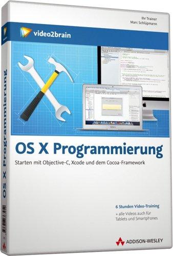 OS X Programmierung - Videotraining - Professionell programmieren mit Objective-C, Xcode und dem Cocoa-Framework (PC+MAC+Linux+iPad)