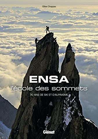 ENSA, l'école des sommets : 70 ans de ski et d'alpinisme