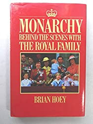 Monarchy: Behind the Scenes with the Royal Family by Brian Hoey (1987-04-09)