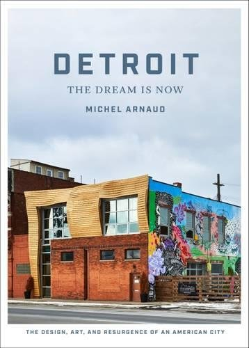 Detroit: The Dream Is Now: