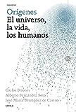 Orígenes: El universo, la vida, los humanos (Spanish Edition)