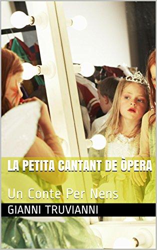 La Petita Cantant De òpera: Un Conte Per Nens (Catalan Edition) por Gianni Truvianni